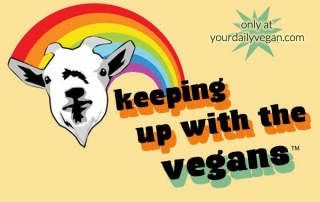 Keeping Up With The Vegans