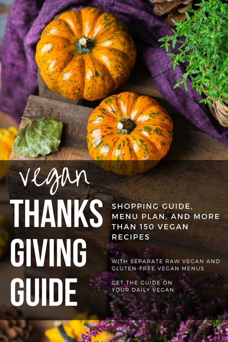 The Ultimate Vegan Thanksgiving Guide with more than 150 recipes, shopping tips, and more from Your Daily Vegan
