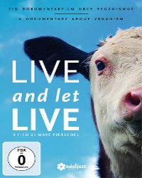 Live and Let Live | Vegan Films & Movies - Your Daily Vegan