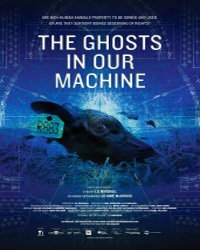 Cover for the film, Ghosts in Our Machine.