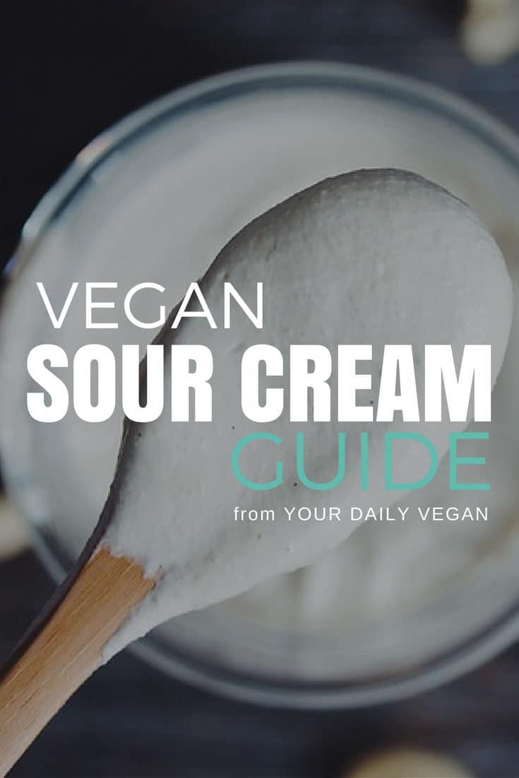Vegan Sour Cream - Shopping Guide, Recipes & More - Your Daily Vegan