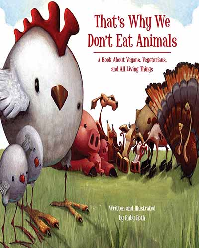 The book cover for That's Why We Don't Eat Animals. Features an illustration of a chicken and other animals.