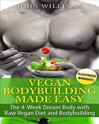 Vegan Bodybuilding Made Easy - Vegan Books - Your Daily Vegan