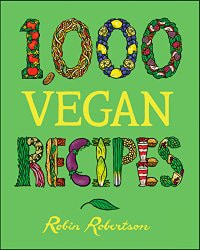 Cover for the book 1,000 Vegan Recipes. Features a bright green cover with an illustrated title.