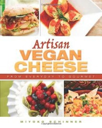 Artisan Vegan Cheese - Vegan Books - Your Daily Vegan