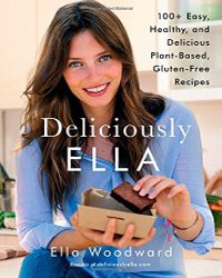 Cover for the book Deliciously Ella. Features a picture of Ella standing in a kitchen while eating a vegan treat.