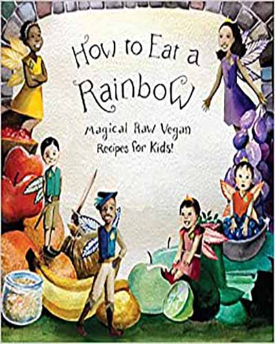 Cover for the book How to Eat a Rainbow. Colorful hand-drawn illustrations of kids and vegetables.
