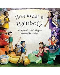 How to Eat a Rainbow - Vegan Books - Your Daily Vegan