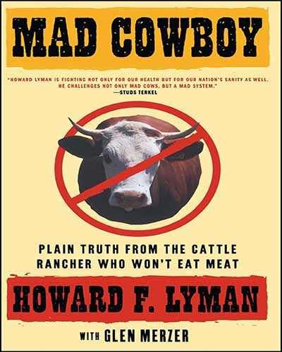 Cover for the book Mad Cowboy. Cover background is yellow with a picture of a cow with a red no symbol over it.