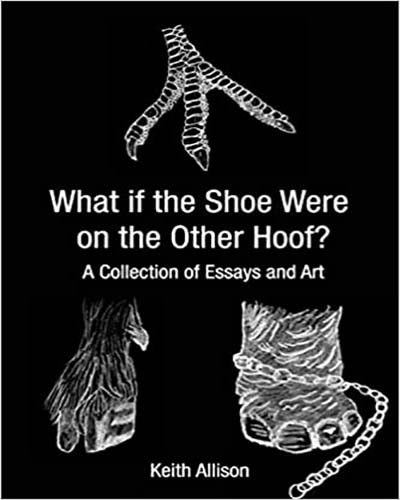 Cover for the book What if the Shoe Were on the Other Hoof? Black background with handdrawn images of animal feet.