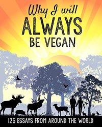 Why I Will Always Be Vegan - Vegan Books - Your Daily Vegan