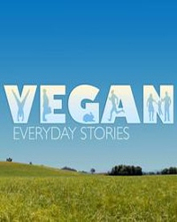 Vegan: Everyday Stories | Vegan Films & Movies - Your Daily Vegan