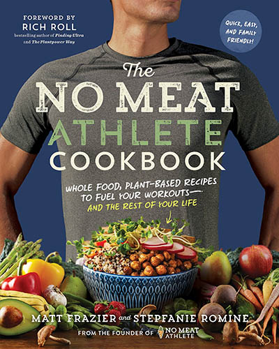 Cover for the book, No Meat Athlete Cookbook. Features a picture of a man's torso with his hands on his hips. Sitting in front of him is a bounty of vegetables.