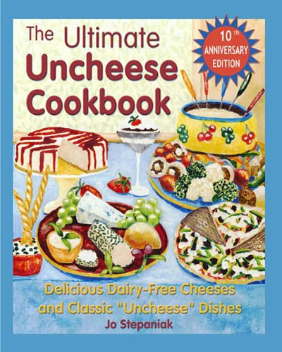 Cover for the book, The Ultimate Uncheese Cookbook. Features a hand drawn illustration of various cheesy foods like pizza and cheesecake sitting on a table.