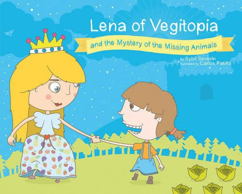 Cover for the book, Lena of Vegitopia. Features a cartoon picture of two children, one blond-haired girl with a crown and one young girl with brown hair, both on green grass with a blue sky.