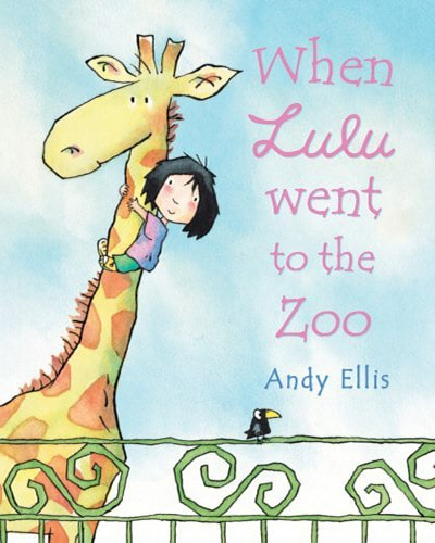 Cover for the book, When Lulu Went to the Zoo. Features a cartoon drawing of a young dark-haired girl holding a giraffe by the neck while they both are standing in front of a green fence.