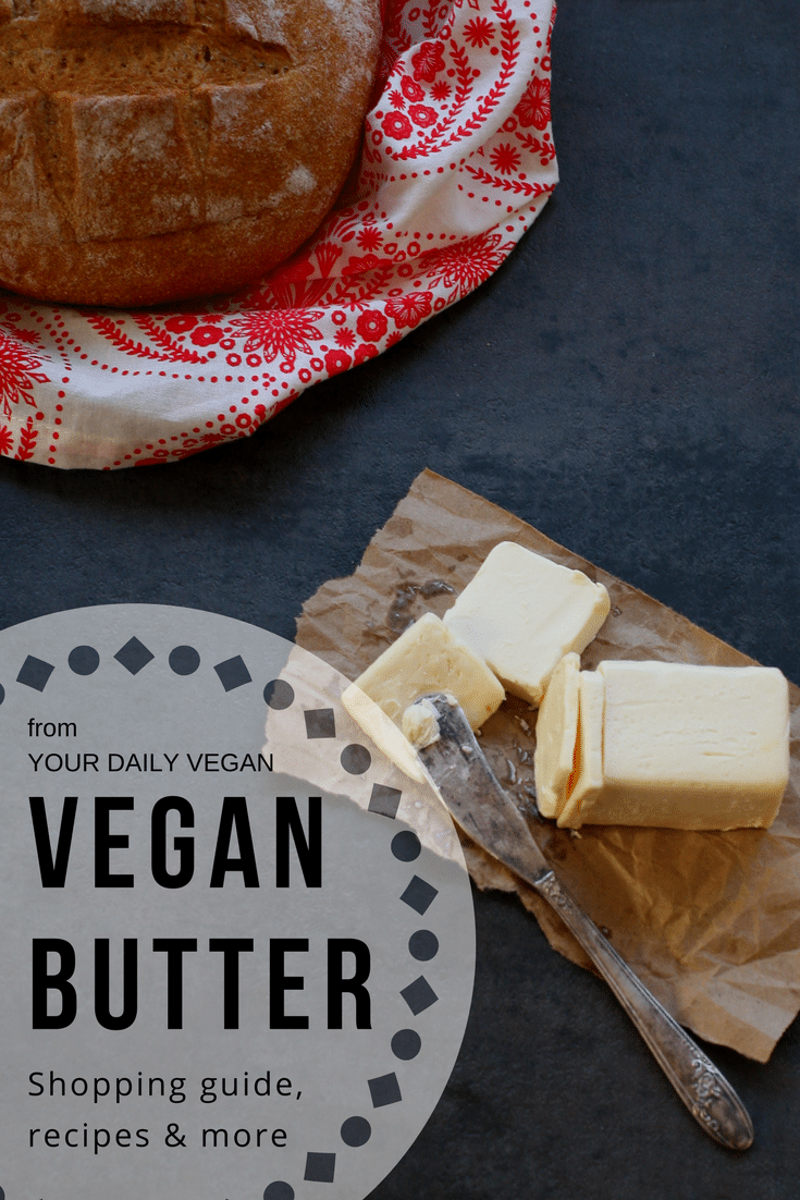 Ultimate Vegan Butter Guide - Your Daily Vegan