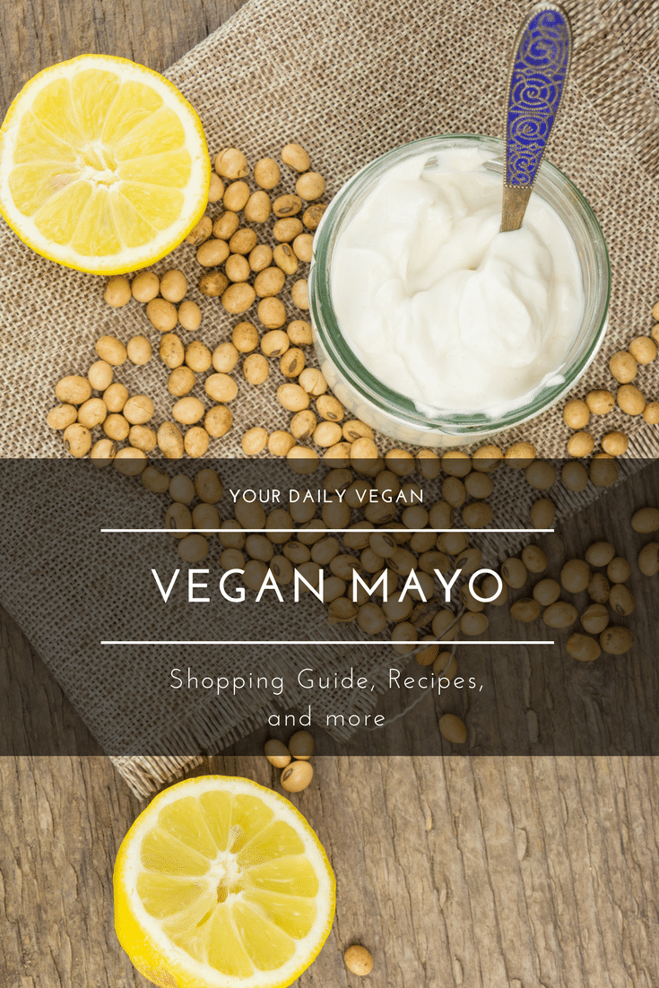 Vegan Mayo - Shopping Guide, Recipes & more - Your Daily Vegan