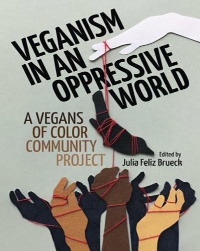 Cover for the book, Veganism in an Oppressive World