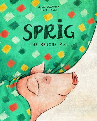 A cover of the children's book Sprig the Rescue Pig that features a cartoon pink pig peeking out from a green curtain.