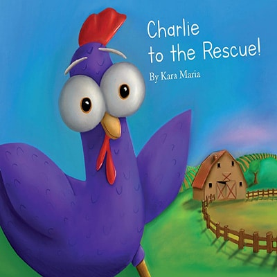Cover for the book, Charlie to the Rescue. Features a purple chicken standing in alongside a fence near a barn.