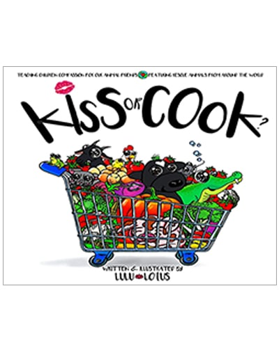 Cover for the book, Kiss or Cook? Features white background with an illustrated shopping cart filled with animals and various foods.