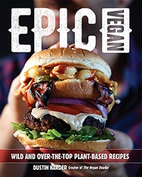 Cover for the book, Epic Vegan. Features a closeup of a decadent looking triple layer vegan cheeseburger.