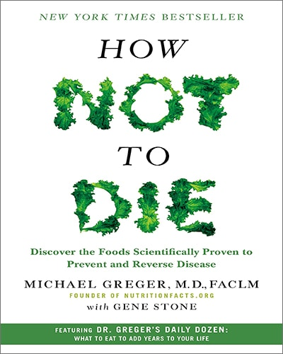Cover for the book, How Not to Die, featuring a white background with green leafy letter for the title.
