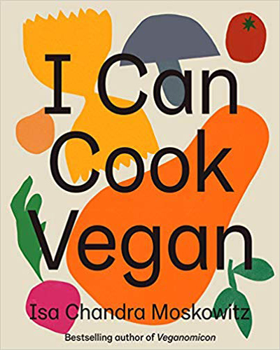 Cover for the book, I Can Cook Vegan, featuring colorful vegetable shapes with black lettering.