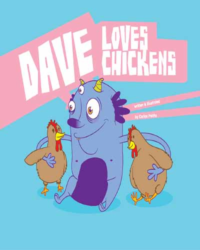 Cover for the book, Dave Loves Chickens featuring three cartoon characters on a blue background